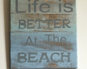 "Wooden Sign ""Life is Better At The Beach"""