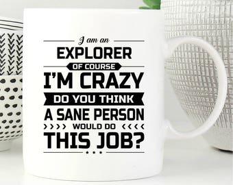 I Am An Explorer, Explorer Gift, Gift For Explorer, Explorer Mug, Explorer Gifts, Coffee Mug, Office Decor, Graduation Gift