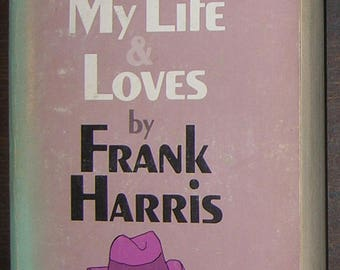 Frank Harris - My Life & Loves / Classic Grove Press Erotica / History / Autobiography