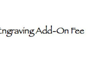 Engraving add on fee