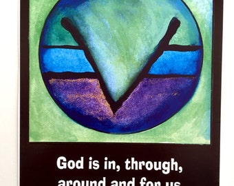 God is In Through Around and For Us 5x7 ERNEST HOLMES Inspiration Science of Mind Spiritual Meditation Heartful Art by Raphaella Vaisseau