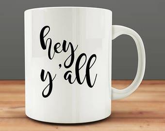 Hey Y'all mug, funny mug (M97)