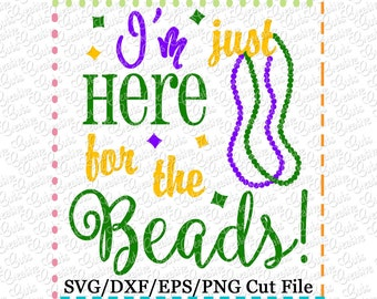 EXCLUSIVE SVG I'm Just Here For The Beads SVG Cutting File, mardi gras cut file, mardi gras svg, beads cutting file, throw me some beads svg