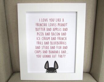 French Bulldog Print - CUSTOM I Love You Like A Frenchie Loves French Bulldog Art Print - Dog Illustration