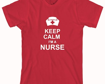 Keep Calm I'm A Nurse shirt, Funny Nurse Shirt, Nurse Graduate Gift Idea - ID: 61