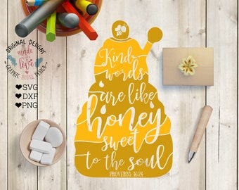 Honey svg, Kind Words are like honey sweet to the soul Cut File in SVG, DXF, PNG, Proverbs svg, bible verses svg, kind words svg, bee svg