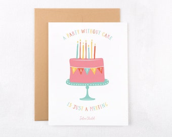 Printable Instant Download Birthday Greeting Card / Julia Child Quote Party Cake