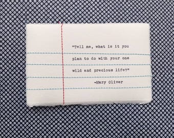 """Stitched Note- """"Tell me, what is it you plan to do with your one wild and precious life?"""" -Mary Oliver"""