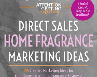 Home Fragrance Direct Sales Marketing Ideas for Scentsy Consultants