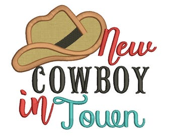 3 Size New cowboy in town Embroidery Designs, Applique designn , Machine Embroidery Design 4x4, 5x7 ,6x10 INSTANT DOWNLOAD ,PES