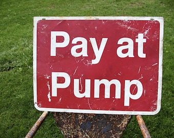 Gas Station Sign - Gas Pump Sign - Service Station Sign - Pay at Pump - Petroliana Sign - Gas Pump - Self Service