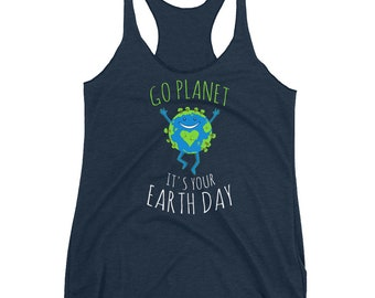 Go planet Earth - Make everyday - Earth day - No planet B - Im with her - There is no planet - Love your mother - Save the earth