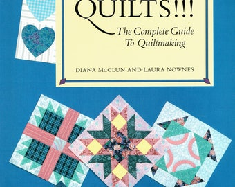 Quilts!  Quilts!!  Quilts!!! – A Complete Guide to Quiltmaking