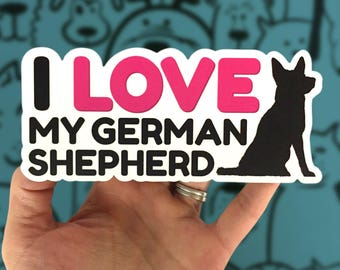 I Love My German Shepherd, German Shepherd Decal, German Shepherd Gift, German Shepherd Sticker, German Shepherd Mom, Dog Lover Gift