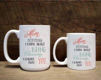 Mug, mom gift, mom, mom mug, mothers day, mother's day mug, custom mug, custom coffee mug, custom mugs, Everything I've learned