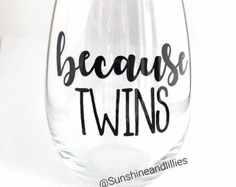 because twins wine glass, wine lover gift for women, new mom gift, twin mom gifts, funny wine glass for mom, expecting mom gift, mother gift