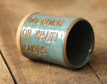 Do More Of What Makes You Happy. Tumbler, Cup, Pencil Holder, Paint brush holder, Handmade, Imprinted words