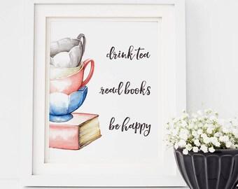 Drink Tea, Read Books, Be Happy Printable, Watercolor Tea Lover Print, Instant Download, Bookworm Decor, Tea Party Theme, Typography Art