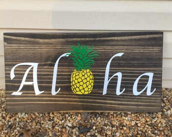 Aloha Sign, Pineapple Sign