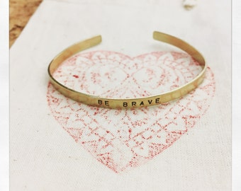 BE BRAVE hand stamped on a brass bracelets * thin bracelet * BFF * Design *