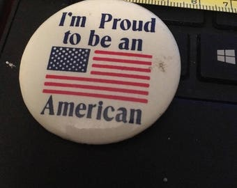 Vintage Pin Button: I'm Proud to Be an American