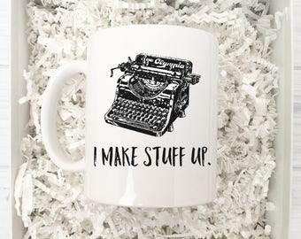 I Make Stuff Up Mug, Writers and Novelists Gift, Vintage Typewriter Coffee Mug