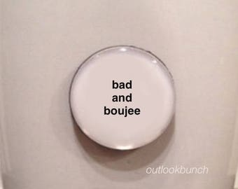 Quote | Mug | Magnet | Bad and Boujee