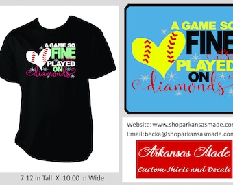 A Game So Fine, It's Played On Diamonds, baseball mom, softball mom, baseball t shirt, softball shirt, love softball, softball shirt