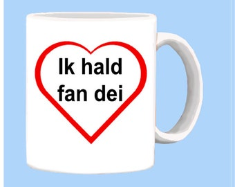 Frisian I LOVE YOU mug in a language in the Netherlands