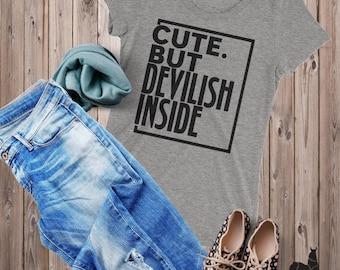 Devilish Shirt, Bad Girl Shirt, Devilish Tee, Cute But Devilish Inside, Basic Tee, Devilish Quote