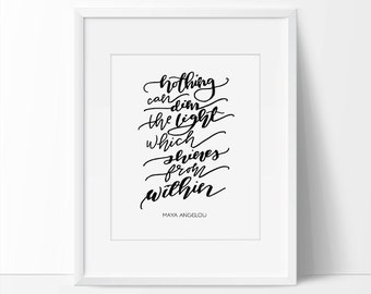 Maya Angelou Quote, Light Quote, Home Decor Inspirational Wall Art, Printable Art Quote, Calligraphy Quote Printable, 8 x 10, 5 x 7, Simple.