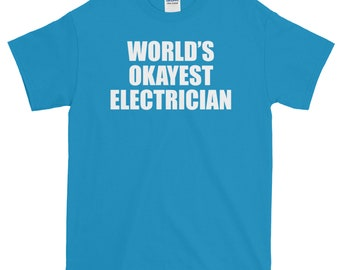 World's Okayest Electrician Short Sleeve T-Shirt