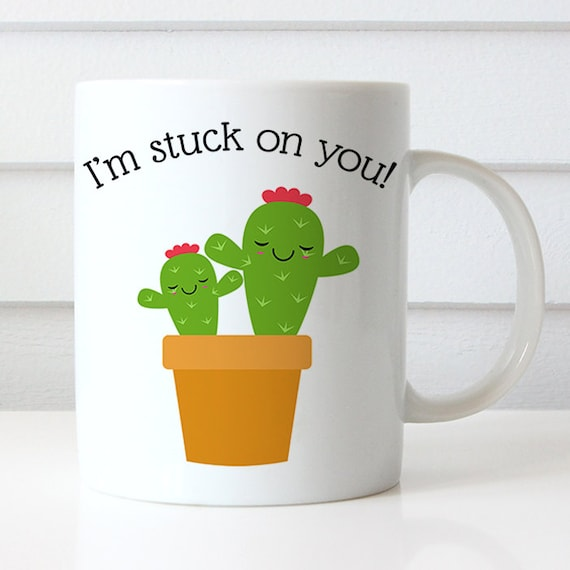 Coffee Mug Cactus I'm Stuck on You Funny Coffee Cup - Funny Coffee Cup
