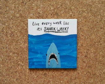 Live every week like it's shark week... handpainted coaster set of 2