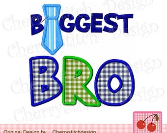 Biggest BRO Applique -4x4 5x5 6X6 inches-Machine Embroidery Applique Design