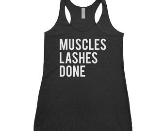 Muscles Lashes Done, crossfit, workout, strong woman, strong girl, burpees, Workout tank, racerback tank, yoga