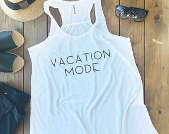 Vacation Mode Tank, Vacation Tank, Honeymoon Tank Top, Beach Top - Flowy Racerback Tank Top