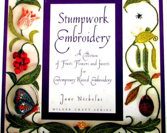 "EMBROIDERY BOOK//""Stumpwork Embroidery"" Book by jane Nicholas A Collection of Fruits/Flowers/ & Insects in Raised Embroidery//On Special!!"