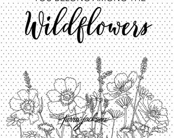 You belong among the wildflowers (sentiment and flowers are separate) - instant download digital stamps by Tierra Jackson