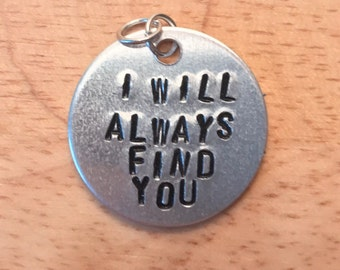 I Will Always Find You Hand Made Dog Tag Necklace Charm