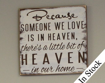Because Someone We Love is in HEAVEN There's a little bit of HEAVEN in our Home-Condolence Gift-Brown and Ivory-Sanded Edges-Rustic