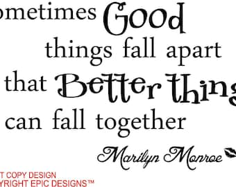 Marilyn Monroe Sometimes good things fall apart so that better thing can fall together wall art wall sayings