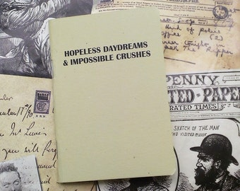 Pocket Notebook- Hopeless Daydreams And Impossible Crushes