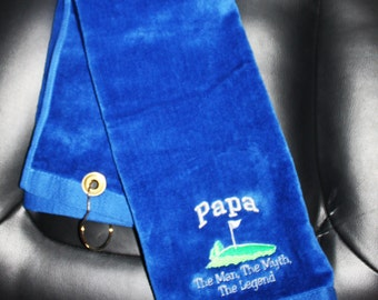 Embroidered Personalized HEMMED Golf Towel with Grommet and Hook- PAPA- Man Myth Legend