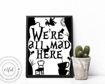 Alice In Wonderland | We're All Mad Here | Typography 8x10 Digital Print