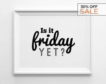 Friday Funny Quote prints, wall art prints, typography poster, black and white, scandinavian art, minimalist print, prints, wall decor