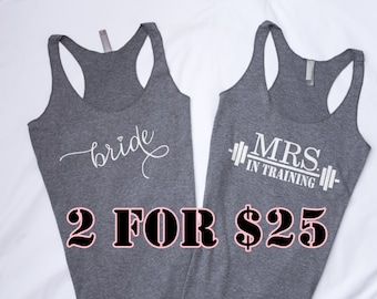 2 Tank Tops - Mrs. In Training Tank Top,  Bride Tank Top, Wedding Tank Top, Bride to be, Bride Shirt, Bridal Shower Gift, Bachelorette Party