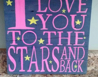 I love you to the stars and back barnwood sign
