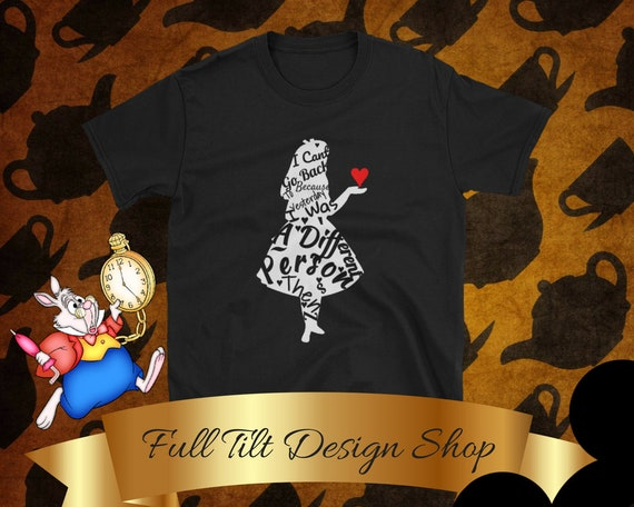 """I can't go back to yesterday because i was a different person then"""" Alice in Wonderland Short-Sleeve T-Shirt"""
