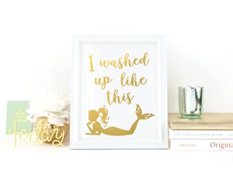 I Washed Up Like This- 8 x 10 Foil Print